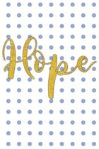 Hope. White and Blue Polka Dot Background: Beautiful Christian Notebook with Unique Inspirational Interior 6'' x 9'' 120 pages