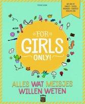 Boek cover For Girls Only! - Alles wat meisjes willen weten van Séverine Clochard (Paperback)
