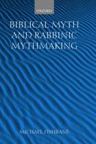 Biblical Myth and Rabbinic Mythmaking