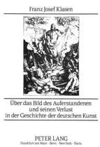 Ueber Das Bild Des Auferstandenen Und Seinen Verlust in Der Geschichte Der Deutschen Kunst