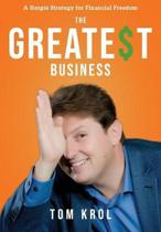 The Greatest Business: A Simple Strategy for Financial Freedom