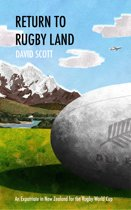 Return to Rugby Land: An Expatriate in New Zealand for the Rugby World Cup