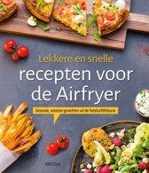 Boek cover Lekkere en snelle recepten voor de Airfryer van Diverse auteurs