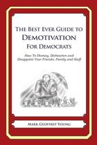 The Best Ever Guide to Demotivation for Democrats