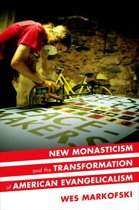 New Monasticism and the Transformation of American Evangelicalism