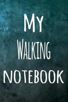 My Walking Notebook: The perfect way to record your hobby - 6x9 119 page lined journal!
