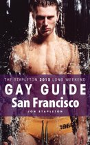 San Francisco: The Stapleton 2015 Long Weekend Gay Guide