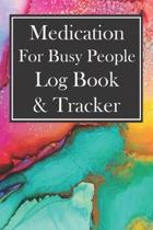 Medication for Busy People Log Book & Tracker