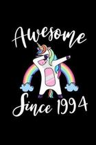 Awesome Since 1994: Dabbing Unicorn Notebook And Journal To Write In For 25 Year Old Boy Girl - 6x9 Unique Diary - 120 Blank Lined Pages -