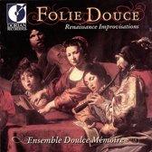 Folie Douce Renaissance Improvisations