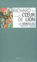 R. Coeur De Lion Miracles Notre D