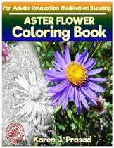 ASTER FLOWER Coloring book for Adults Relaxation Meditation Blessing