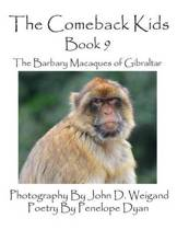 The Comeback Kids -- Book 9 -- The Barbary Macaques of Gibraltar