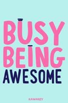 Busy Being Awesome