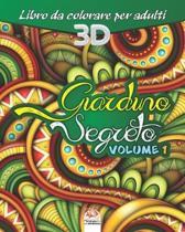 Giardino Segreto - Volume 1: Libro da colorare per tutta la famiglia - 27 immagini da colorare