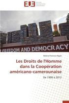 Les Droits de L'Homme Dans La Cooperation Americano-Camerounaise