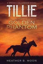Tillie and the Golden Phantom