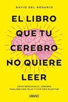 Libro Que Tu Cerebro No Quiere Leer, El