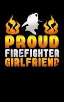 Proud Firefighter Girlfriend