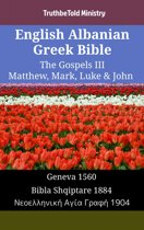 English Albanian Greek Bible - The Gospels III - Matthew, Mark, Luke & John