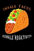 inhale tacos exhale negativity