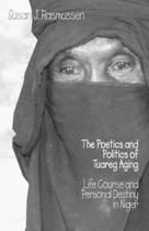 The Poetics and Politics of Tuareg Aging