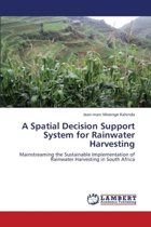 A Spatial Decision Support System for Rainwater Harvesting