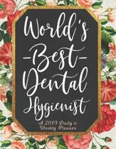 World's Best Dental Hygienist a 2019 Daily & Weekly Planner