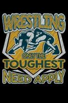 Wrestling Only the Toughest Need Apply