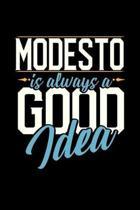 Modesto Is Always a Good Idea