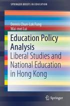 Education Policy Analysis : Liberal Studies and National Education in Hong Kong