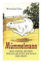 M mmelmann und andere beliebte Tiergeschichten aus Wald und Heide