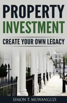 Property Investment: Create Your Own Legacy