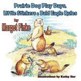 Prairie Dog Play Days, Little Stinkers & Bald Eagle Rules