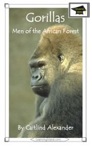 Gorillas: Men of the African Forest: Educational Version