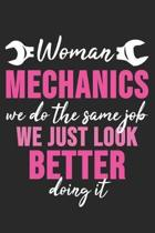 Woman Mechanics We Do The Same Job We Just Look Better By Doing It