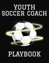 Youth Soccer Coach Playbook: 2019-2020 Planner and Organizer