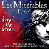 Les Miserables Live! - Dream The Dream