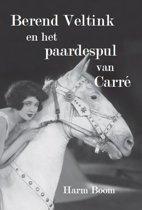 Berend Veltink en het paardespul van Carré