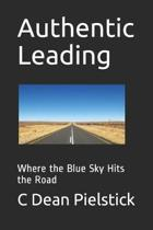 Authentic Leading: Where the Blue Sky Hits the Road