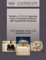 Driskill V. U S U.S. Supreme Court Transcript of Record with Supporting Pleadings