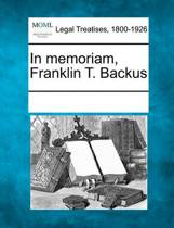 In Memoriam, Franklin T. Backus