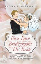 First Love Between the Bridegroom and His Bride