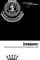 Insane: The Stories Of Crazy Salvos Who Changed The World