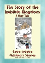 The STORY of the INVISIBLE KINGDOM - A European Fairy Tale for Children