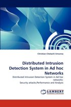 Distributed Intrusion Detection System in Ad Hoc Networks