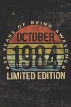October 1984 Limited Edition 35 Years of Being Awesome: 35th Birthday Gifts Blank Lined Notebook Thirty Five Fifth 35 Yrs Old Bday Present Men Women T