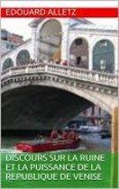 Discours sur la ruine et la puissance de la republique de Venise