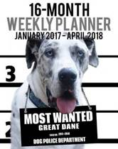 2017-2018 Weekly Planner - Most Wanted Great Dane