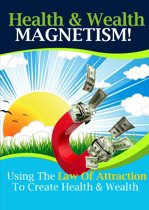 Health and Wealth Magnetism